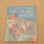 ひつじが一匹、ひつじが二匹。。。?<br>【英語絵本】IT'S TIME TO SLEEP, YOU CRAZY SHEEP!
