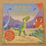 みんな恐竜が大好き!<br>【英語絵本】Say Hello to the Dinosaurs!