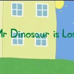 【日本語訳付き】Peppa Pig フレーズ集<br> Mr. Dinosaur is Lost 編